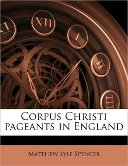Corpus Christi Pageants in England