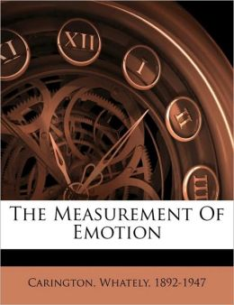 The Measurement Of Emotion