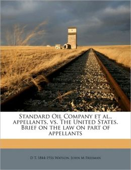 Standard Oil Company et al., Appellants, vs. the United States. Brief on the Law on Part of Appellants