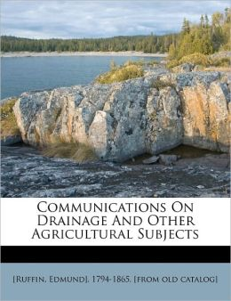 Communications On Drainage And Other Agricultural Subjects