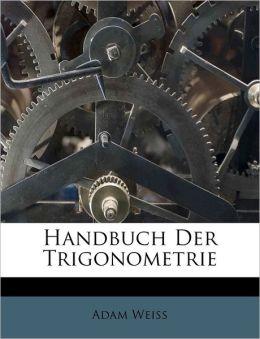 Handbuch Der Trigonometrie