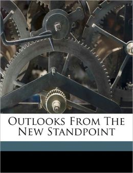 Outlooks From The New Standpoint