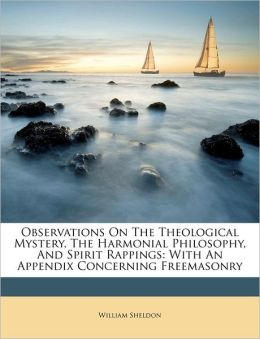 Observations On The Theological Mystery, The Harmonial Philosophy, And Spirit Rappings