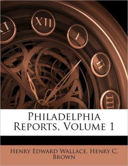 Philadelphia Reports, Volume 1