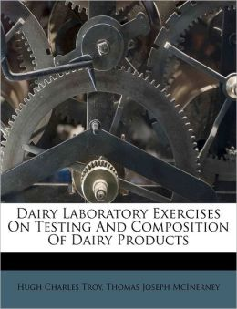 Dairy Laboratory Exercises On Testing And Composition Of Dairy Products