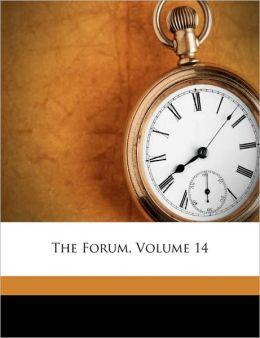 The Forum, Volume 14