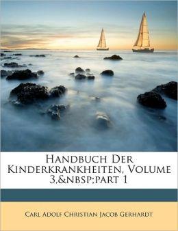 Handbuch Der Kinderkrankheiten, Volume 3, Part 1