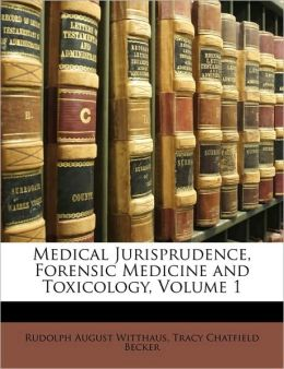 Medical Jurisprudence, Forensic Medicine and Toxicology, Volume 1