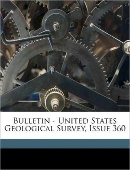 Bulletin - United States Geological Survey, Issue 360