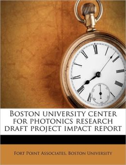 Boston university center for photonics research draft project impact report