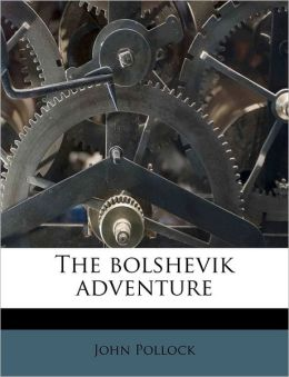 The Bolshevik Adventure