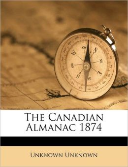 The Canadian Almanac 1874