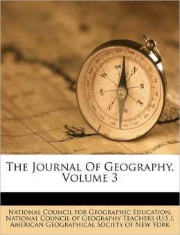 The Journal Of Geography, Volume 3