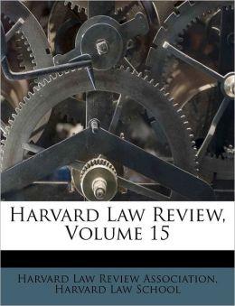 Harvard Law Review, Volume 15