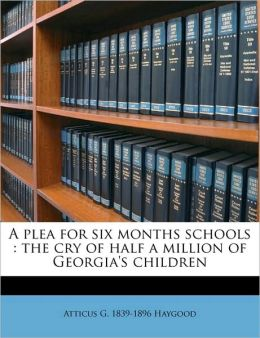 A plea for six months schools: the cry of half a million of Georgia's children