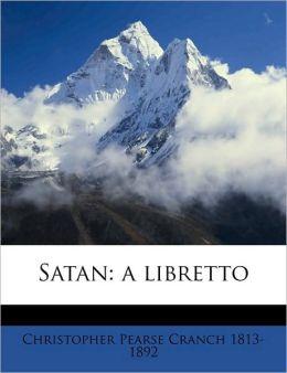 Satan: a libretto