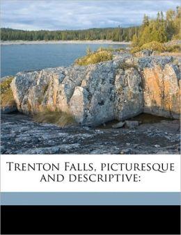 Trenton Falls, Picturesque and Descriptive: Volume 2
