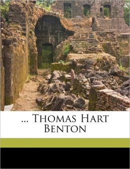 ... Thomas Hart Benton