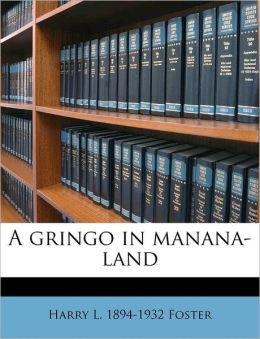 A gringo in manana-land