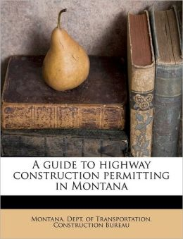 A guide to highway construction permitting in Montana