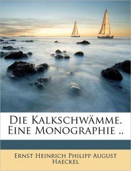 Die Kalkschw Mme. Eine Monographie ..