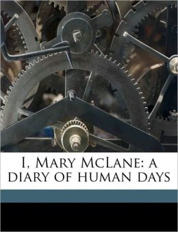I, Mary McLane: a diary of human days