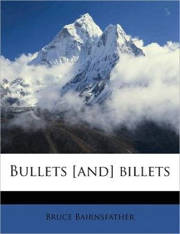 Bullets [And] Billets