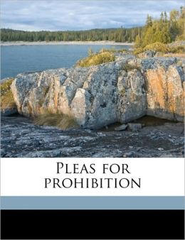 Pleas for prohibition