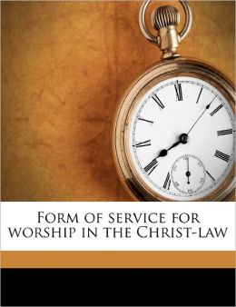 Form Of Service For Worship In The Christ-Law