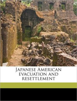Japanese American evacuation and resettlement