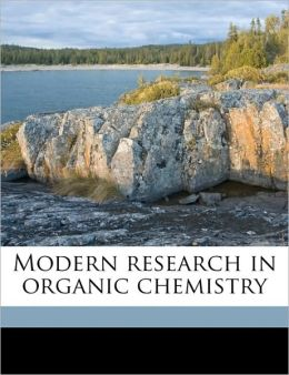 Modern Research In Organic Chemistry