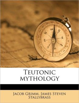 Teutonic Mythology Volume 4