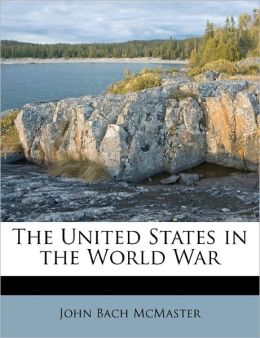 The United States In The World War