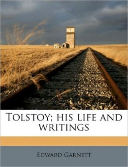 Tolstoy; his life and writings