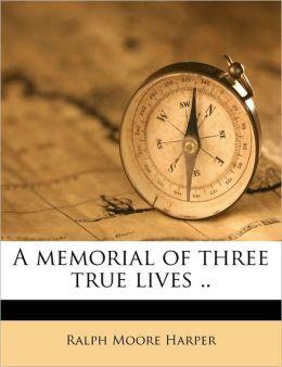 A memorial of three true lives ..