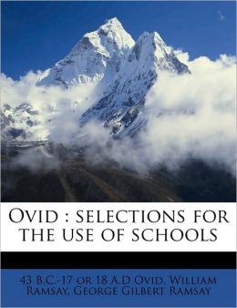 Ovid: selections for the use of schools