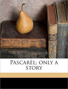 Pascar L; Only A Story