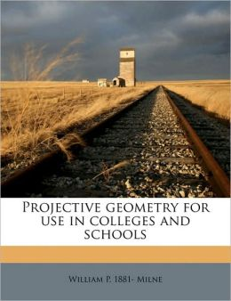 Projective geometry for use in colleges and schools