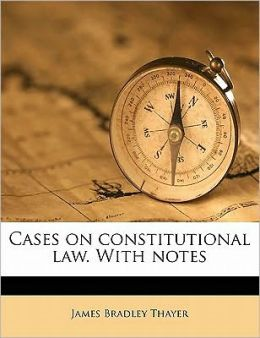 Cases on constitutional law. With notes Volume 3