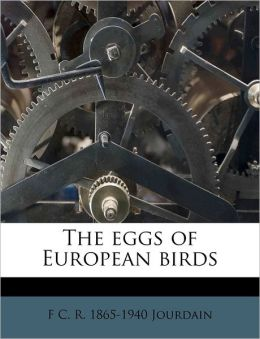 The Eggs Of European Birds