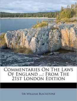 Commentaries on the Laws of England ...: From the 21st London Edition