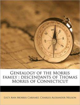 Genealogy of the Morris family: descendants of Thomas Morris of Connecticut