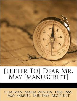 [letter To] Dear Mr. May [manuscript]