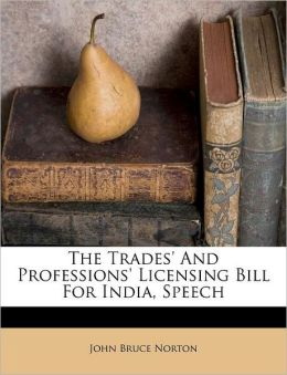 The Trades' And Professions' Licensing Bill For India, Speech