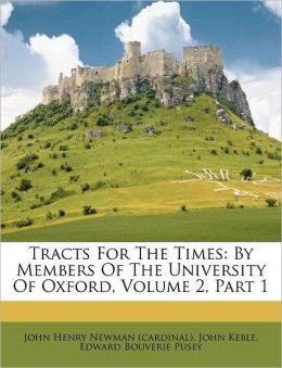 Tracts For The Times: By Members Of The University Of Oxford, Volume 2, Part 1