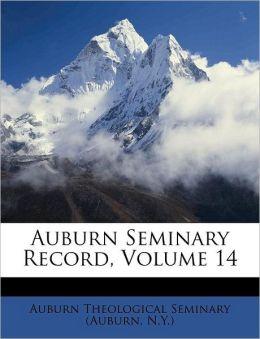 Auburn Seminary Record, Volume 14