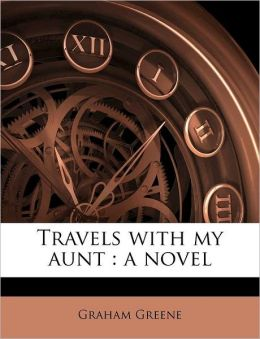 Travels with my aunt: a novel