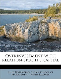 Overinvestment with relation-specific capital