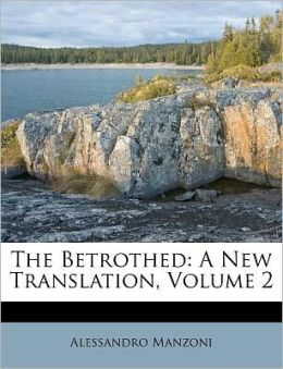 The Betrothed: A New Translation, Volume 2