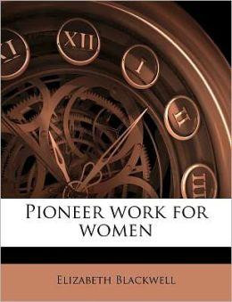 Pioneer Work For Women